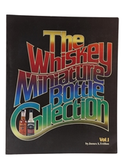 The Whiskey Miniature Bottle Collection Volume I