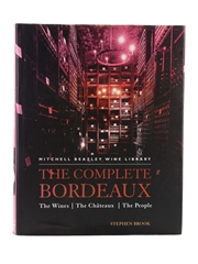 The Complete Bordeaux - The Wines, The Chateaux, The People Stephen Brook