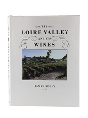 The Loire Valley And Its Wines James Seely