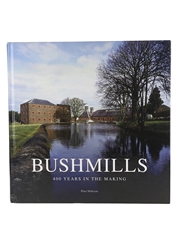 Bushmills 400 Years In The Making