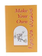 Make Your Own Scotch Whisky Adam Bergius & Rowland Emett
