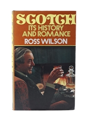Scotch - Its History And Romance Ross Wilson - First Edition