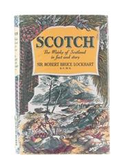 Scotch - The Whisky Of Scotland In Fact And Story