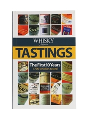 Whisky Magazine Tastings - The First 10 Years