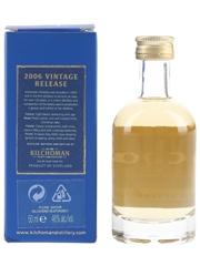 Kilchoman 2006 Vintage Release  5cl / 46%