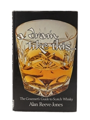 A Dram Like This - The Gourmet's Guide to Scotch Whisky