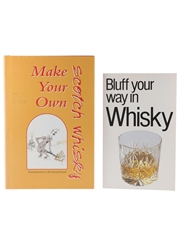 Bluff Your Way In Whisky & Make Your Own Scotch Whisky