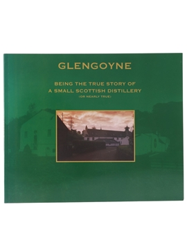 Glengoyne - Being The True Story Of A Small Scottish Distillery