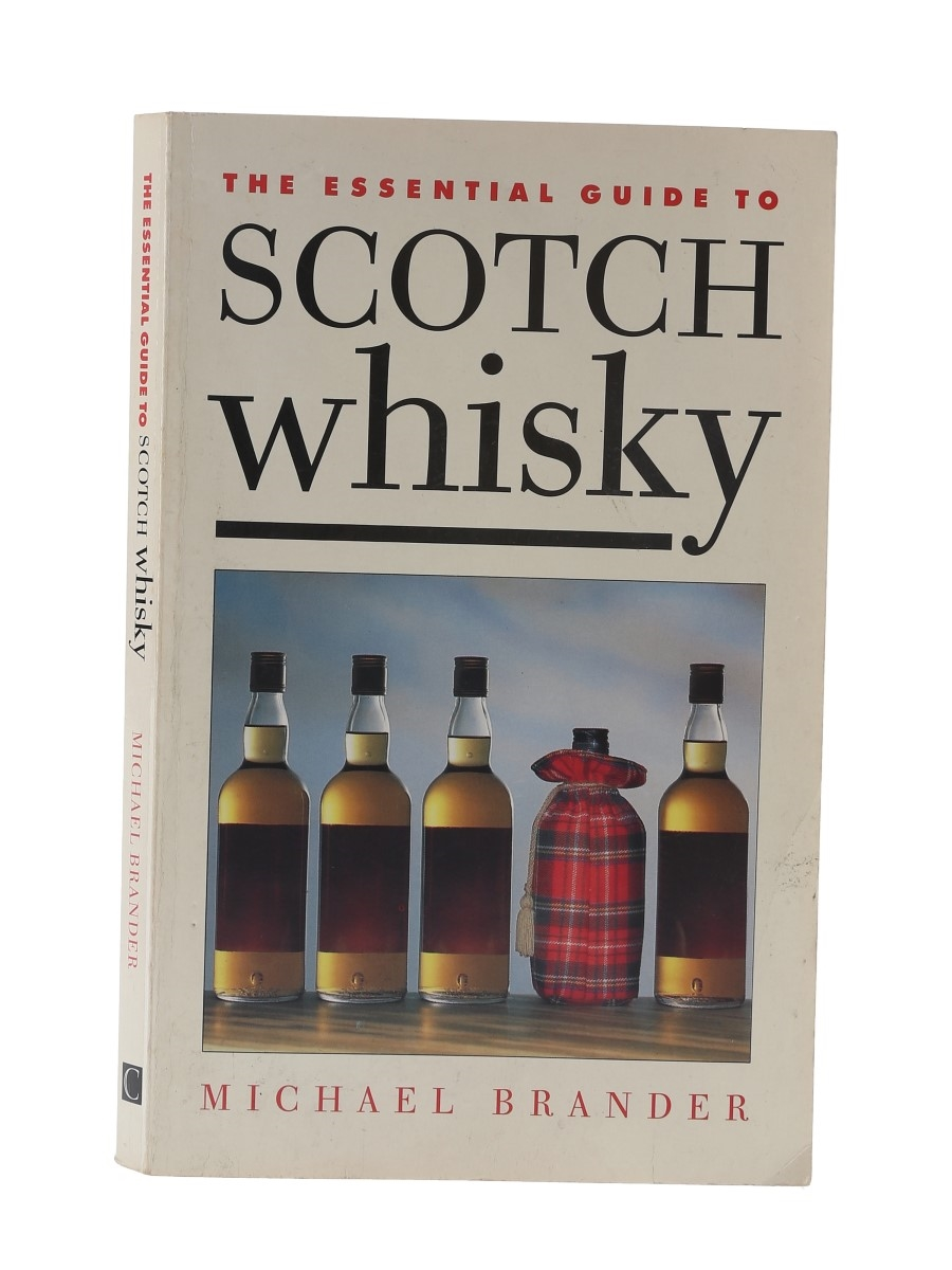 The Essential Guide To Scotch Whisky Michael Brander