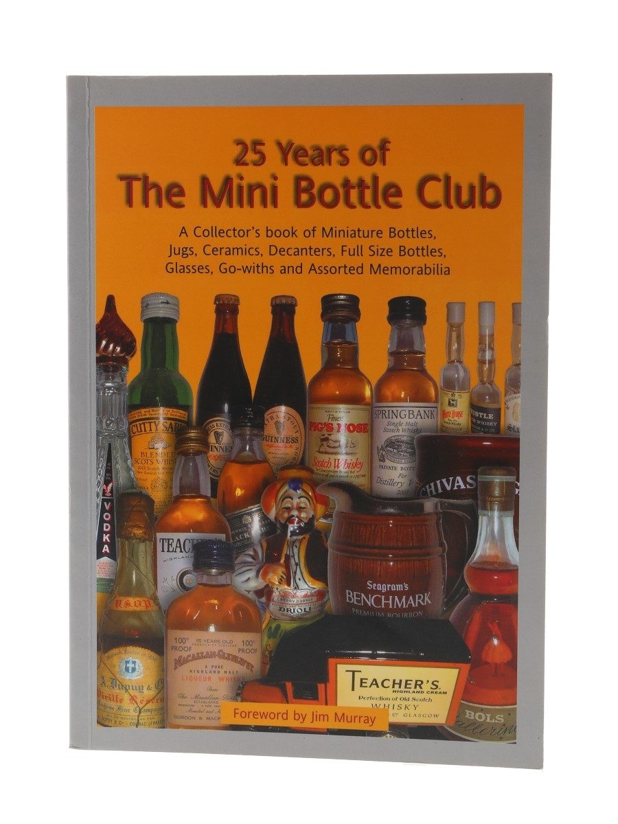 25 Years Of The Mini Bottle Club Jacky Drake, Foreword by Jim Murray