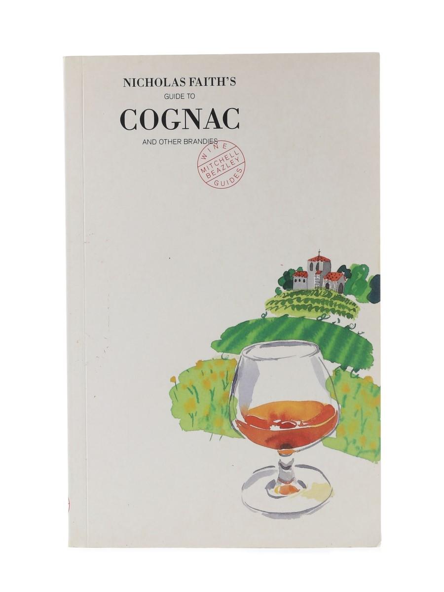 Nicolas Faith's Guide To Cognac & Other Brandies