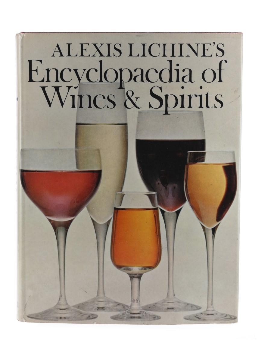 Alexis Lichine's Encyclopaedia of Wines & Spirits 1st Edition - Published 1967