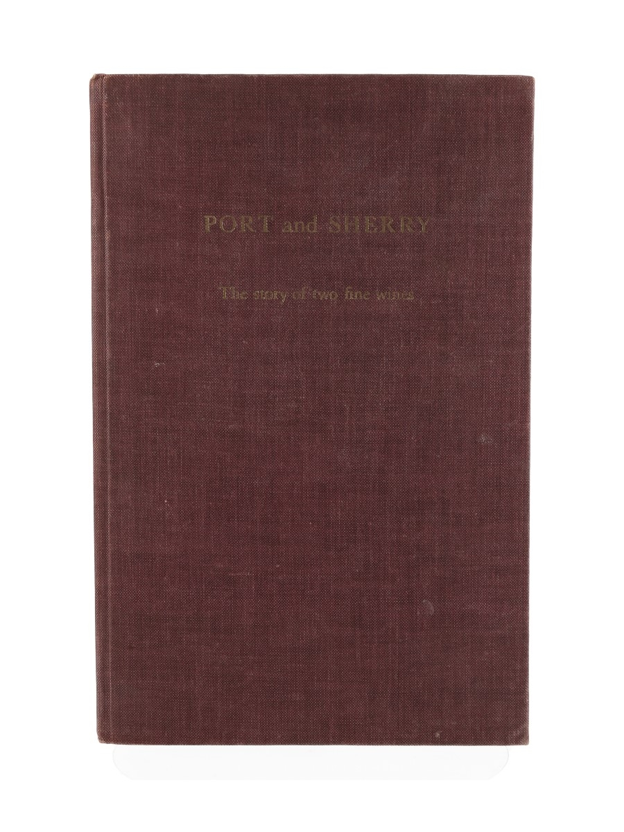 Port and Sherry - The Story of Two Fine Wines Geo. G. Sandeman Sons & Co. Limited