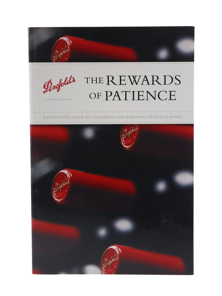 Penfolds - The Rewards of Patience: A Definitive Guide To Cellaring And Enjoying Penfolds Wines 5th Edition Andrew Caillard MW