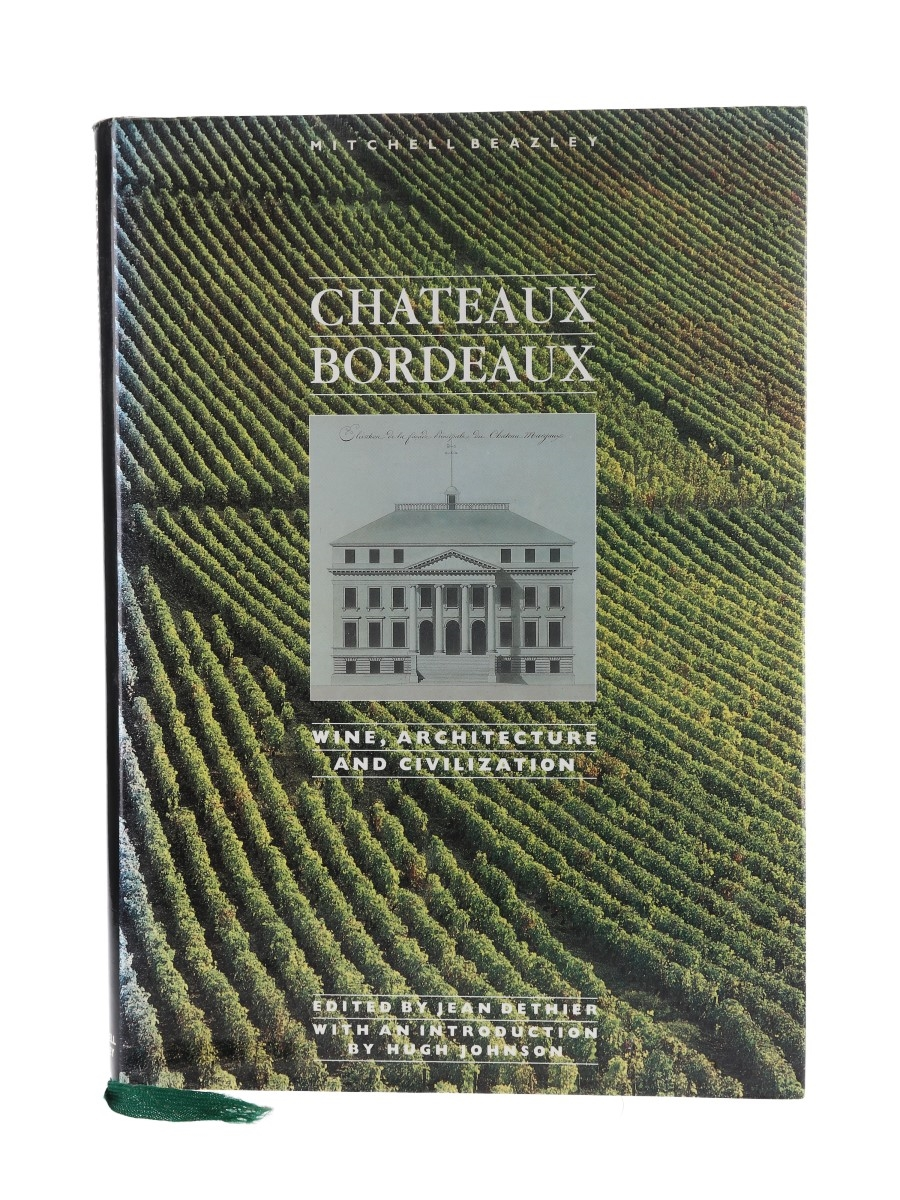 Chateaux Bordeaux - Wine, Architecture and Civilization First English Edition Edited by Jean Dethier