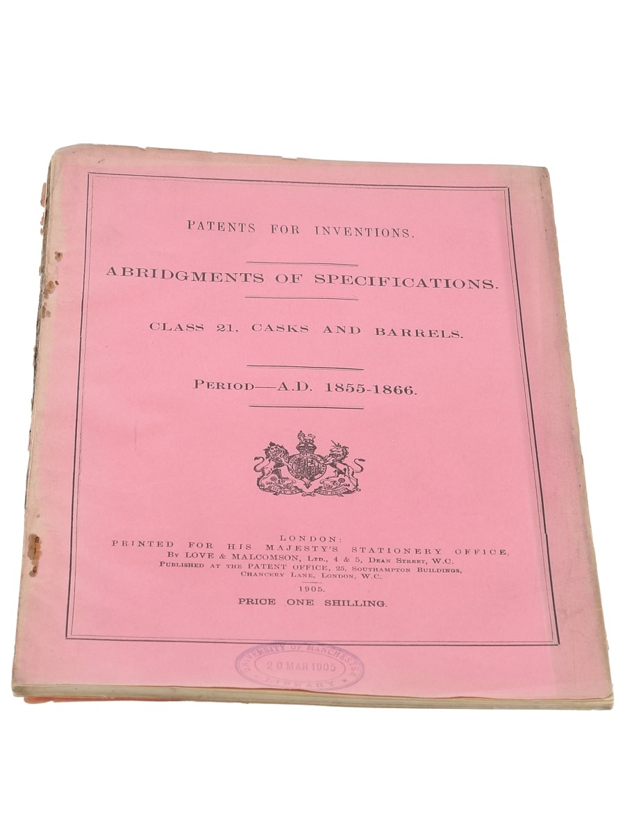 Patents for Inventions Class 21, Casks and Barrels 1855-1866 University of Manchester Library 1905