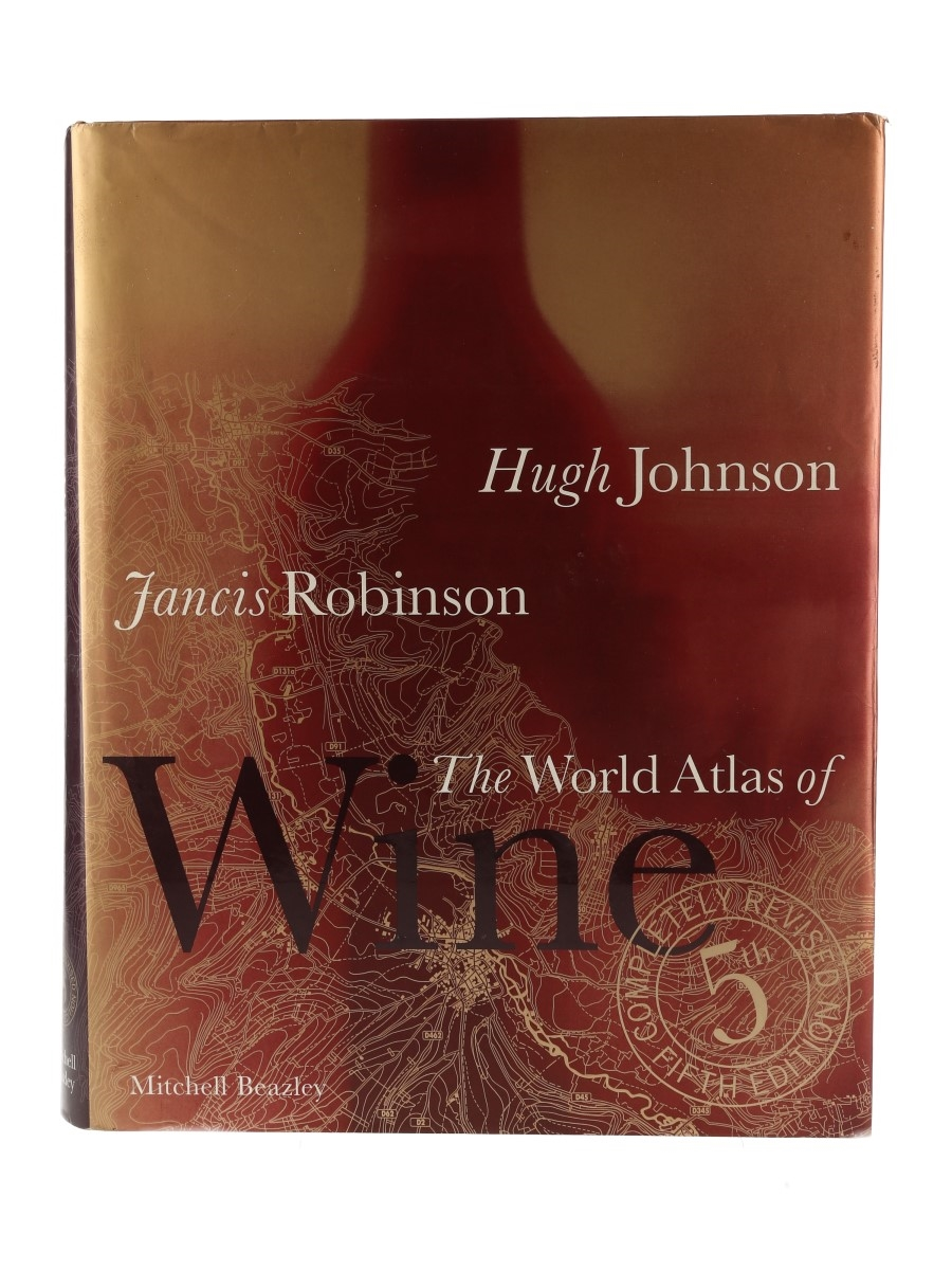 The World Atlas of Wine Fifth Edition