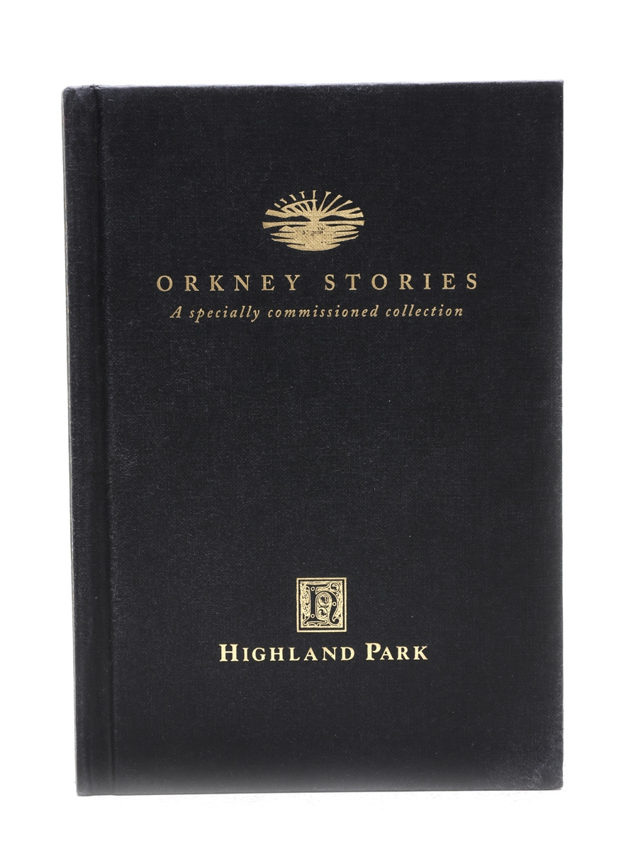 Highland Park Orkney Stories A Specially Commissioned Collection