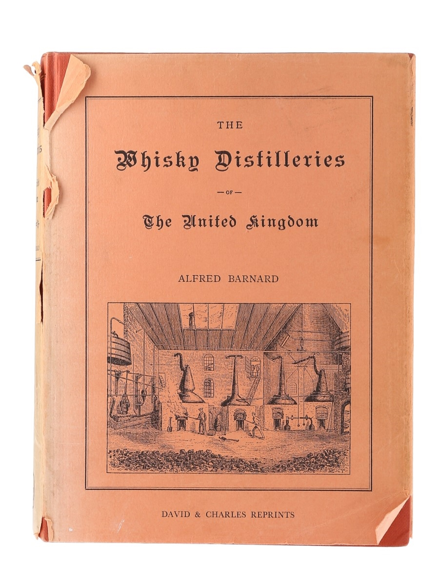 The Whisky Distilleries Of The United Kingdom Alfred Barnard - This Edition Published 1969
