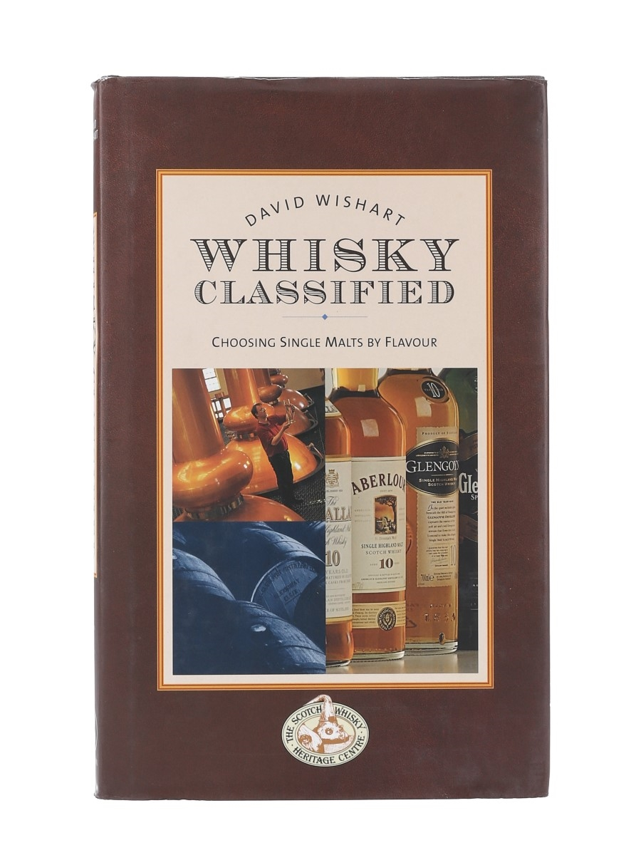 Whisky Classified - Choosing Single Malts By Flavour David Wishart