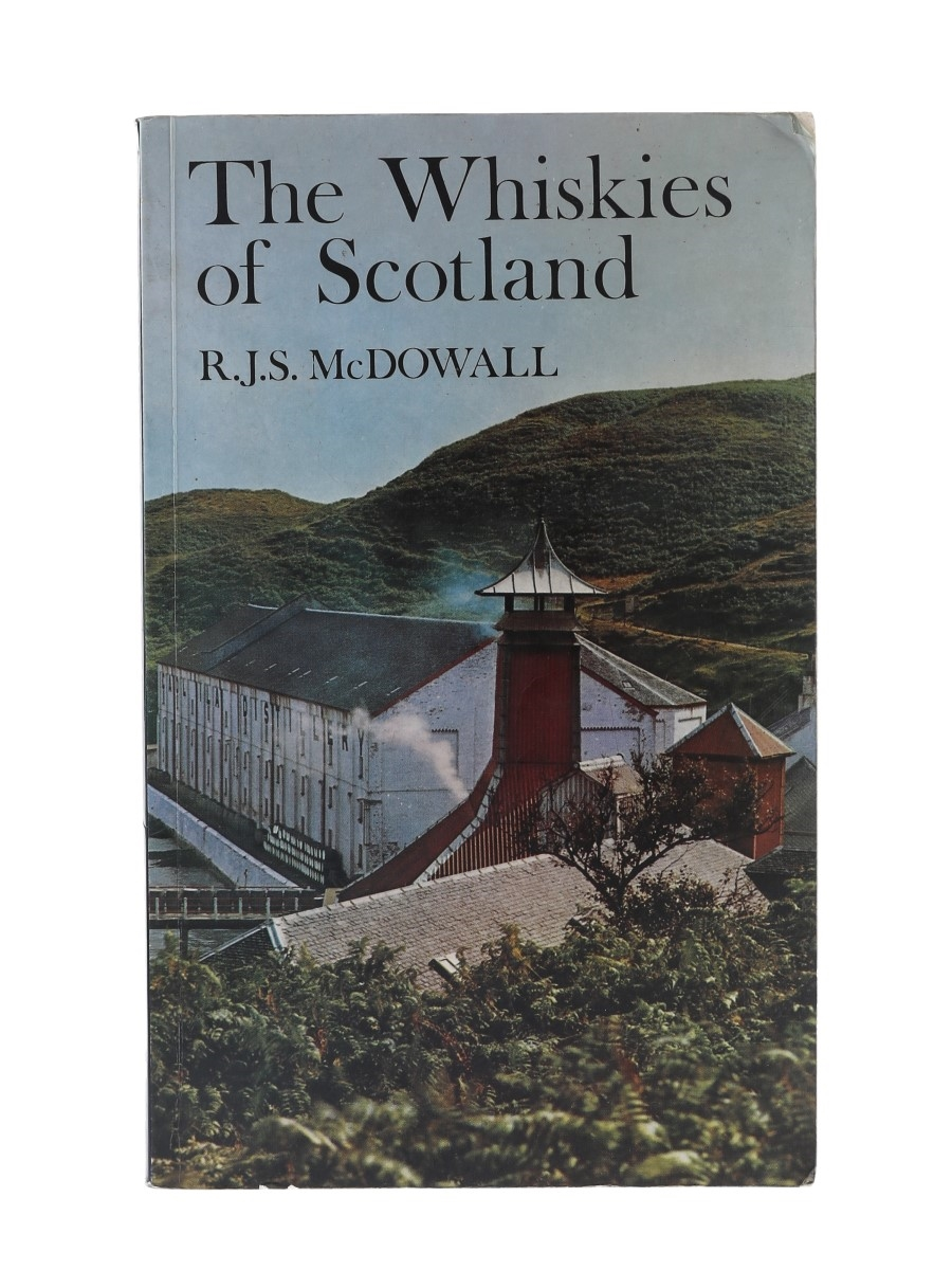 The Whiskies Of Scotland R J S McDowall