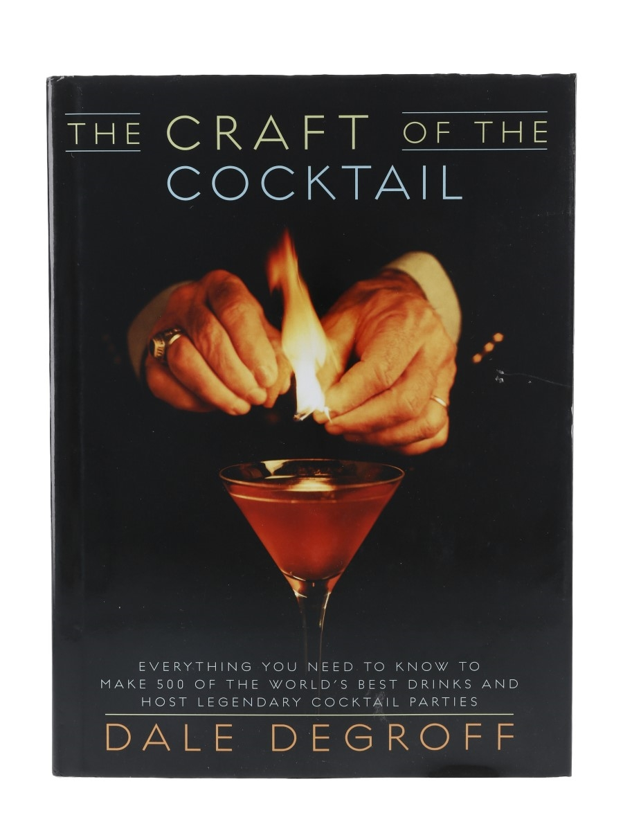 The Craft Of The Cocktail Dale Degroff