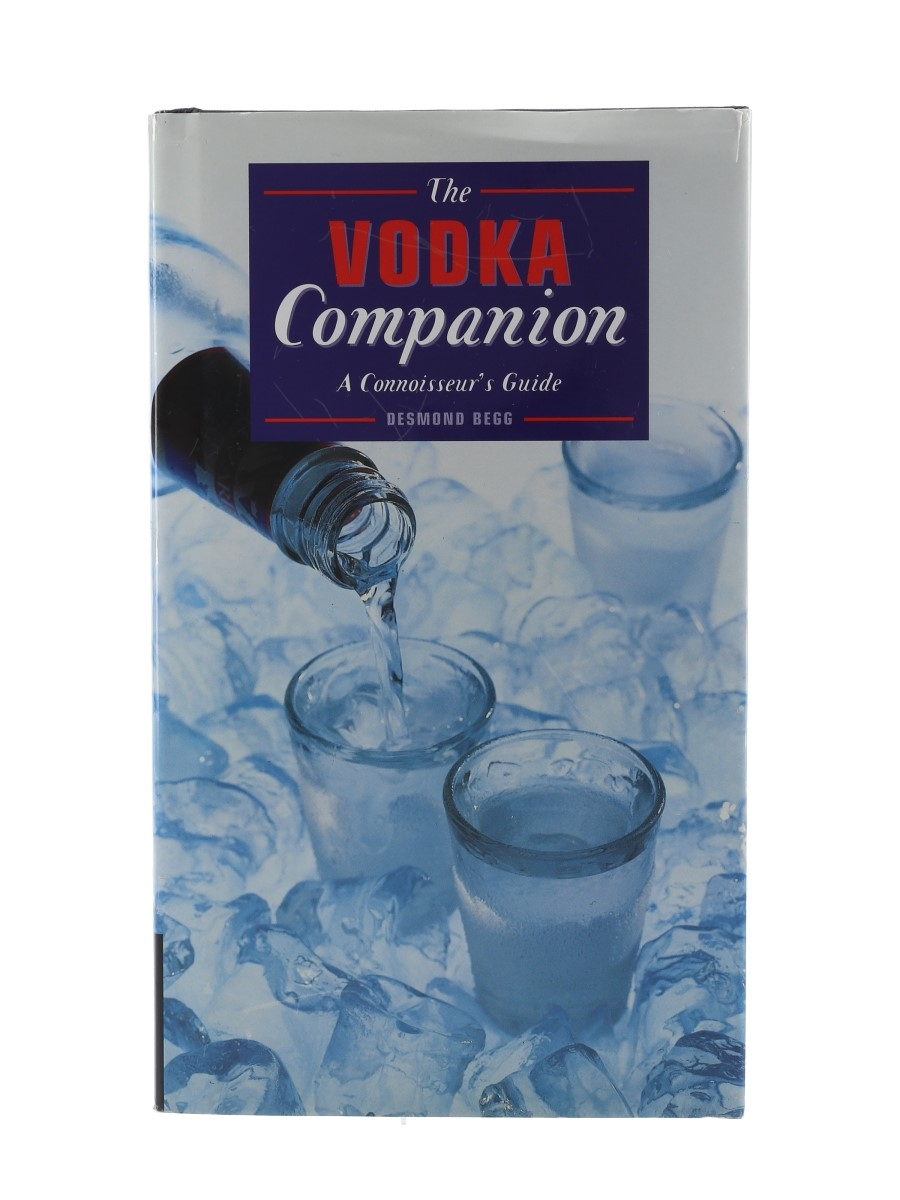 The Vodka Companion - A Connoisseur's Guide Desmond Begg
