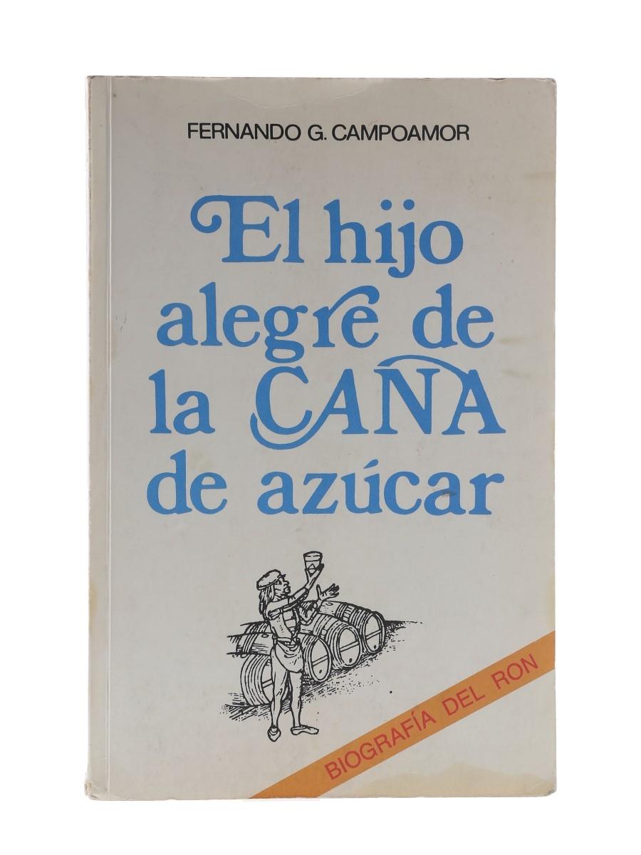 El Hijo Alegre De La Cana De Azucar Fernando G Campoamor