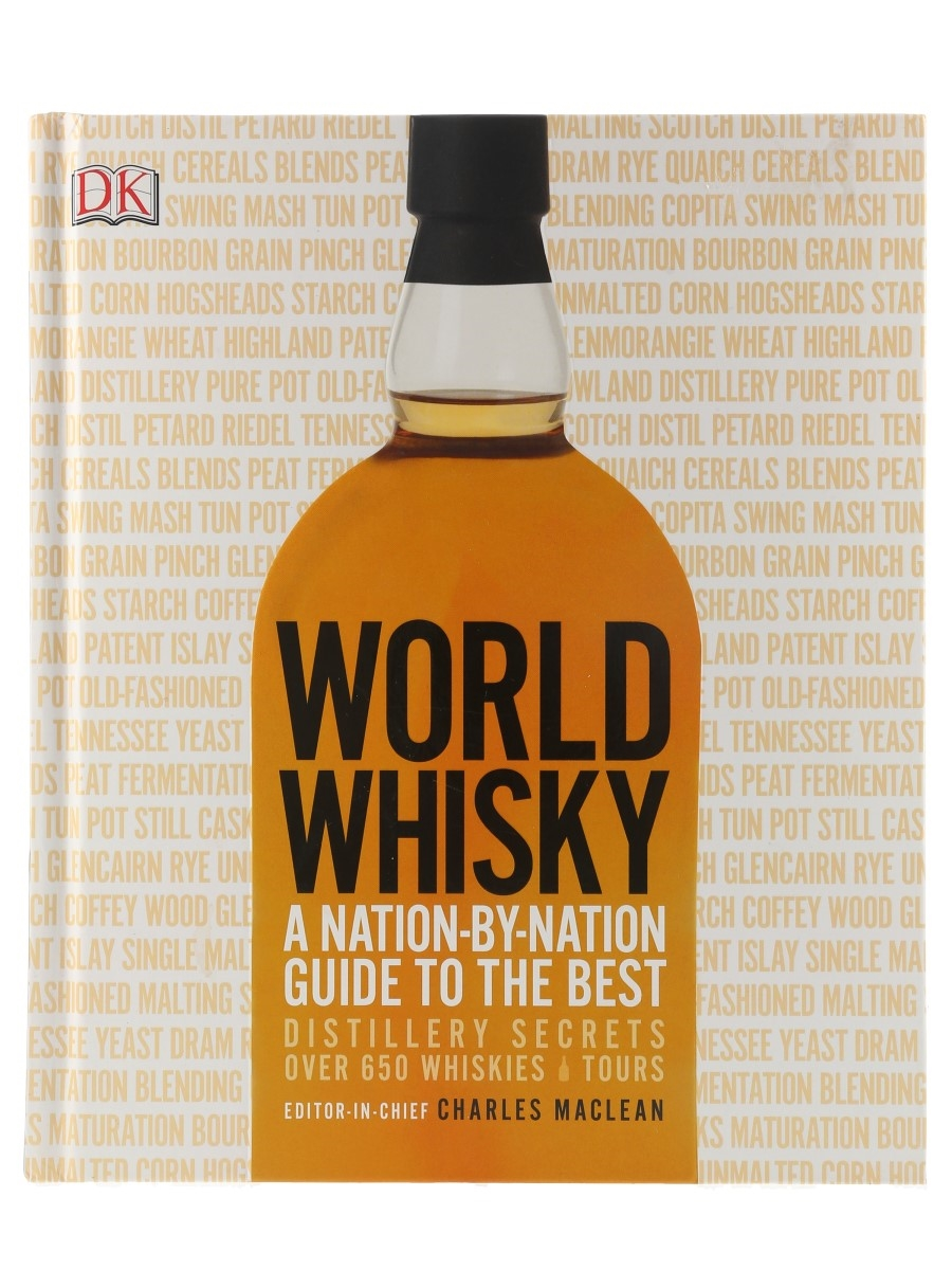 World Whisky - A Nation by Nation Guide to The Best Charles MacLean